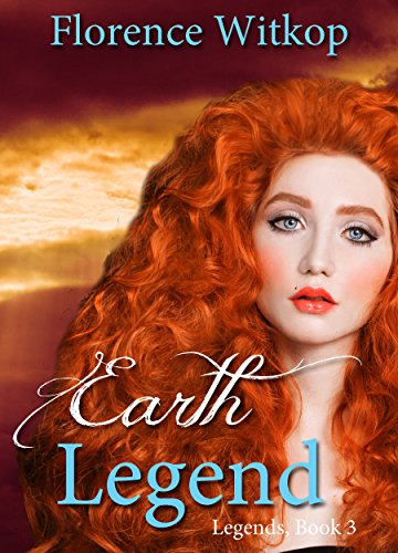 Earth Legend - A novel by Florence Witkop