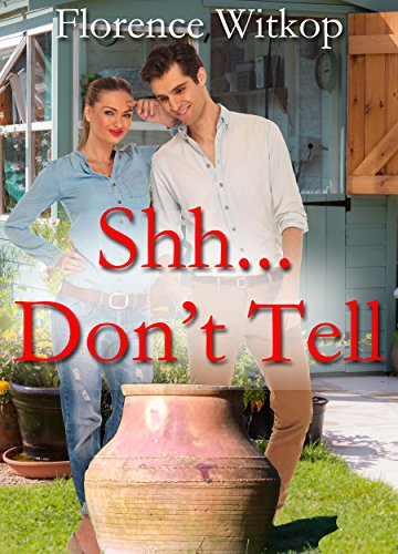 Shh... Don't Tell: A novel by Florence Witkop