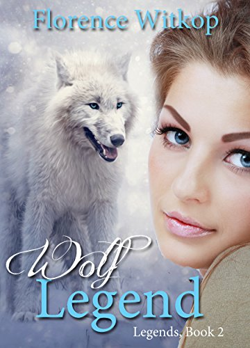 Wolf Legend - A Novel by Florence Witkop